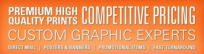 Premium High Quality Prints, Competitive Pricing, Custom Graphic Experts